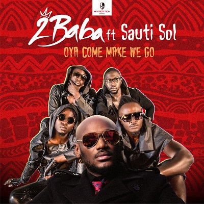 2Baba-ft.-Sauti-Sol-Oya-Come-Make-We-Go
