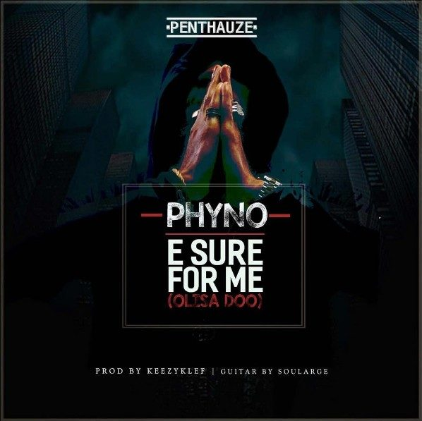 MUSIC: Phyno – E Sure For Me