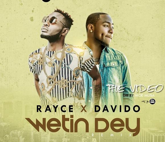 RAYCE-WETIN-DEY-VIDEO-new-740x431@2x